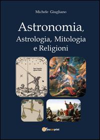 Astronomia, astrologia, mitologia e religioni