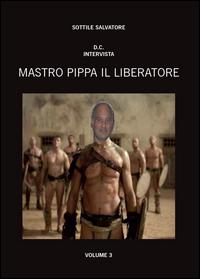 Mastro Pippa il liberatore Vol.3