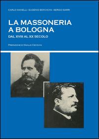La massoneria a Bologna dal XVIII al XX secolo