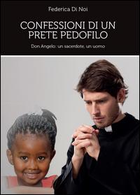 Confessioni di un prete pedofilo