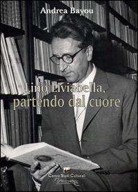 Lino Liviabella, partendo dal cuore