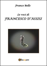 Le voci di Francesco d'Assisi