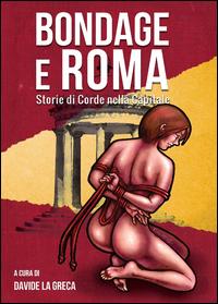 Bondage e Roma. Storie di corde nella Capitale