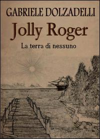 Jolly Roger Vol.1: La terra di nessuno