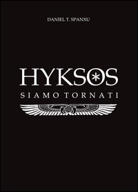 Hyksos. Siamo tornati