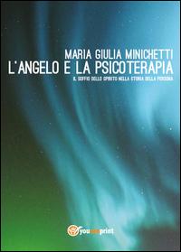 L'angelo e la psicoterapia. Il soffio dello spirito nella storia della persona