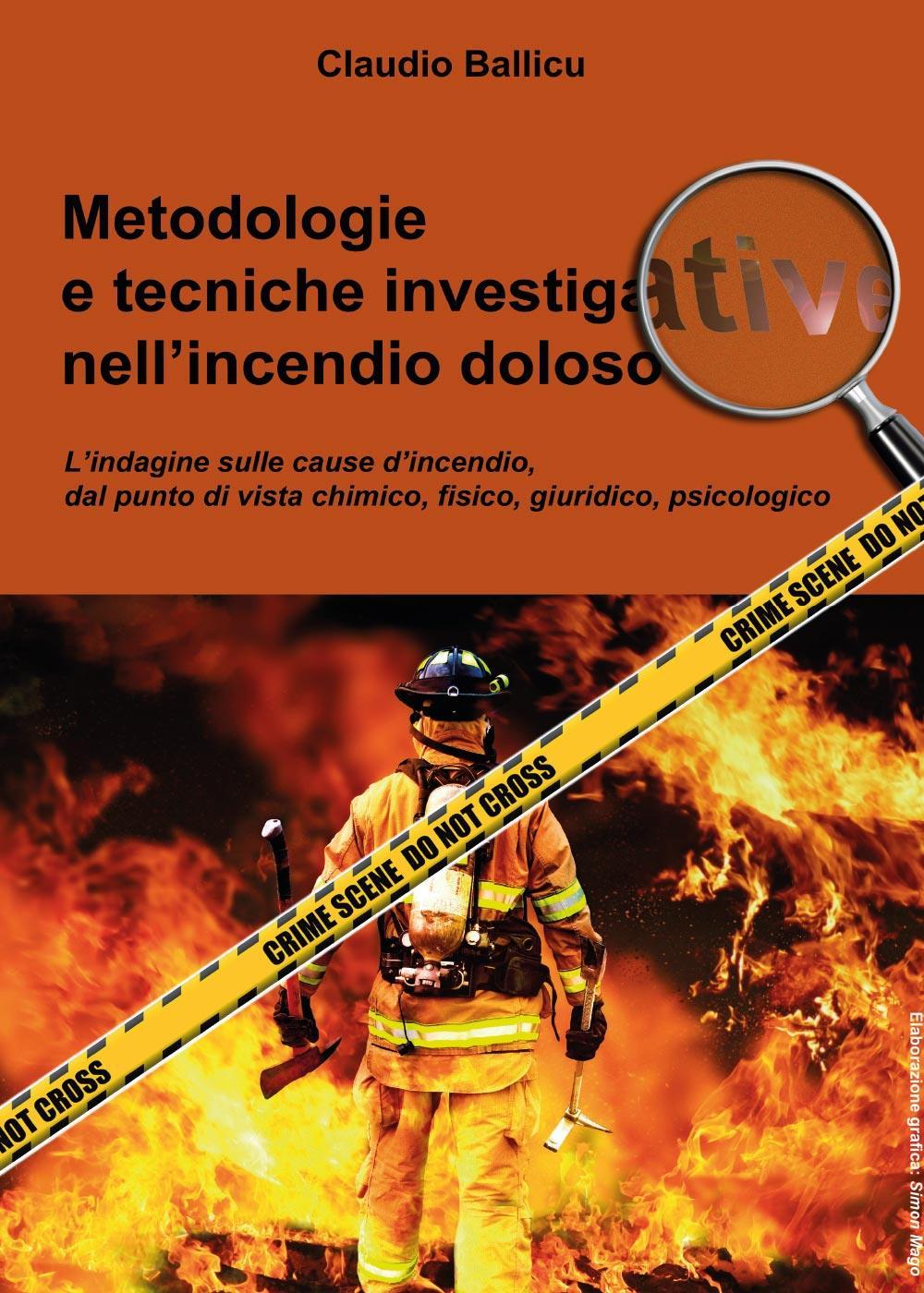 Metodologie e tecniche investigative nell'incendio doloso
