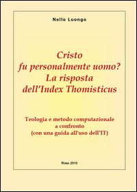 Cristo fu personalmente uomo? La risposta dell'Index Thomisticus
