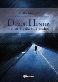 Il mistero della villa perduta. Demon Hunter