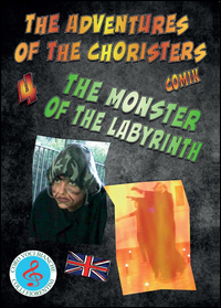 The adventures of the choristers. The monster of the labyrinth