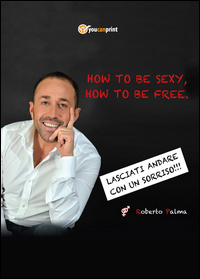 How to be sexy, how to be free!
