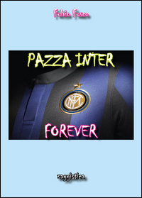 Pazza Inter forever