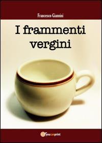 I frammenti vergini