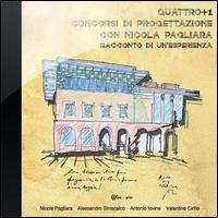 Quattro+1 concorsi di progettazione con Nicola Pagliara
