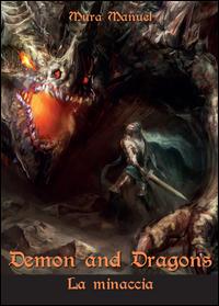 La minaccia. Demon and dragons