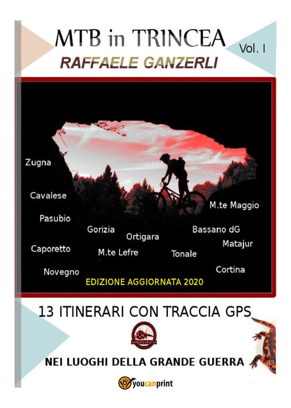 MTB in trincea. 13 itinerari sul fronte della grande guerra in Italia: Cortina, Bassano, Ortigara, Pasubio...
