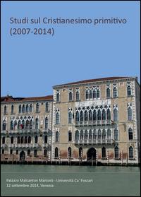 Studi sul cristianesimo primitivo (2007-2014)