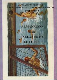 Almanacco della pallanuoto. Le coppe