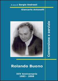 Rolando Buono. Conversione e servizio
