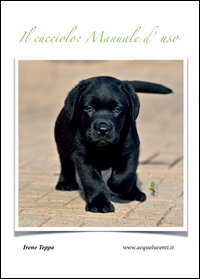 Il cucciolo: manuale d'uso