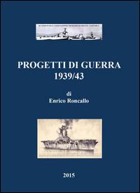 Progetti di guerra 1939/43