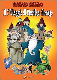 Il 1° viaggio di Merlino, il mago