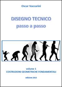 Disegno tecnico passo a passo Vol.1