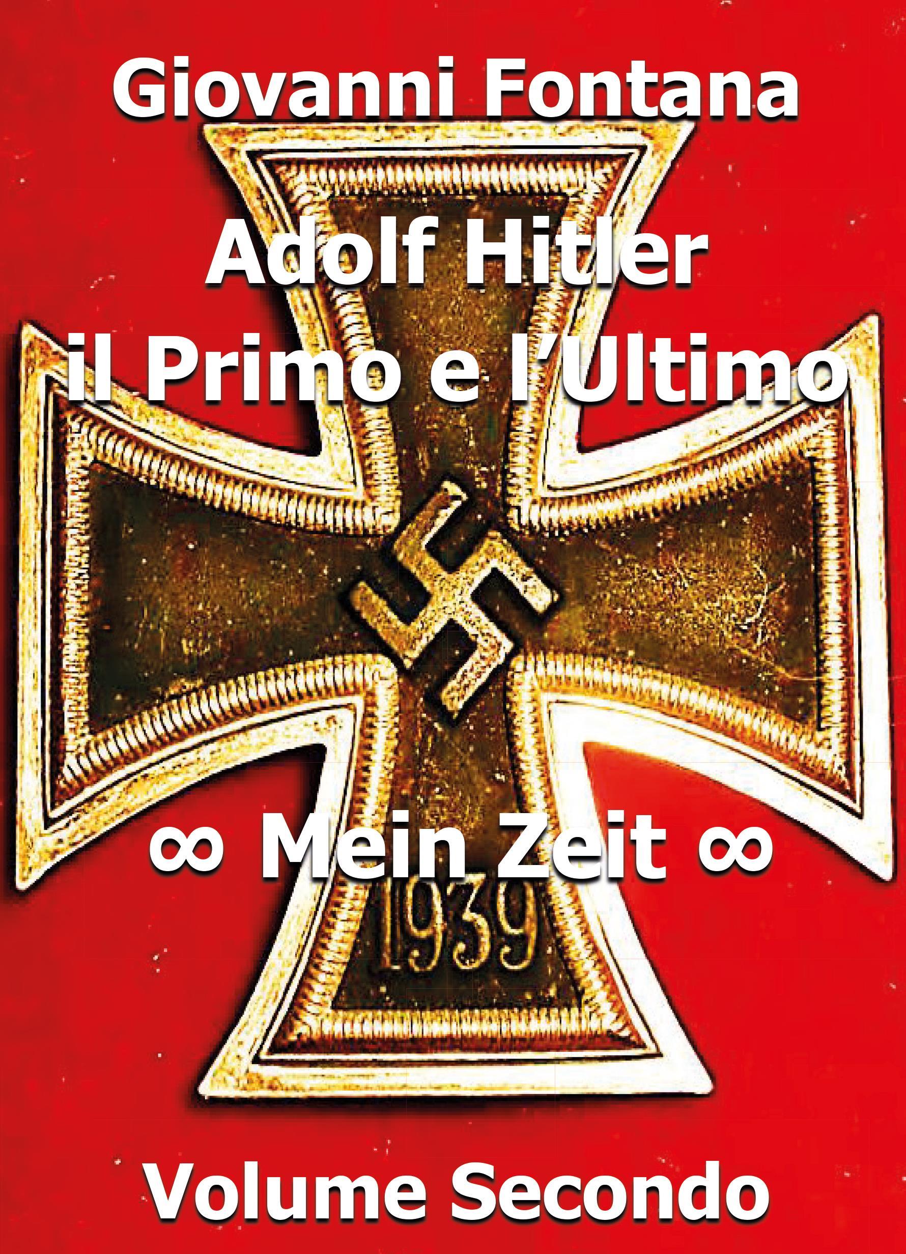 ADOLF HITLER IL PRIMO E L'ULTIMO MEIN ZEIT VOLUME SECONDO