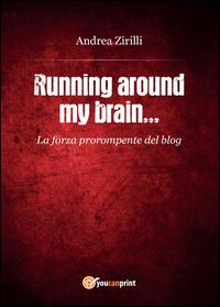 Running around my brain...