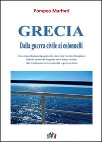 Grecia. Dalla guerra civile ai colonnelli