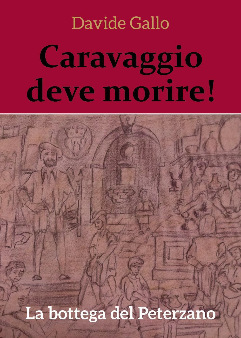 Caravaggio deve morire! La bottega del Peterzano