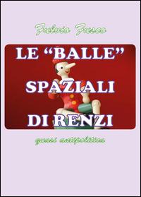 Le balle spaziali di Renzi