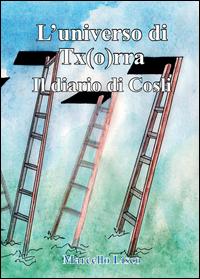 Il diario di Cosli. L'universo di Tx(o)rra