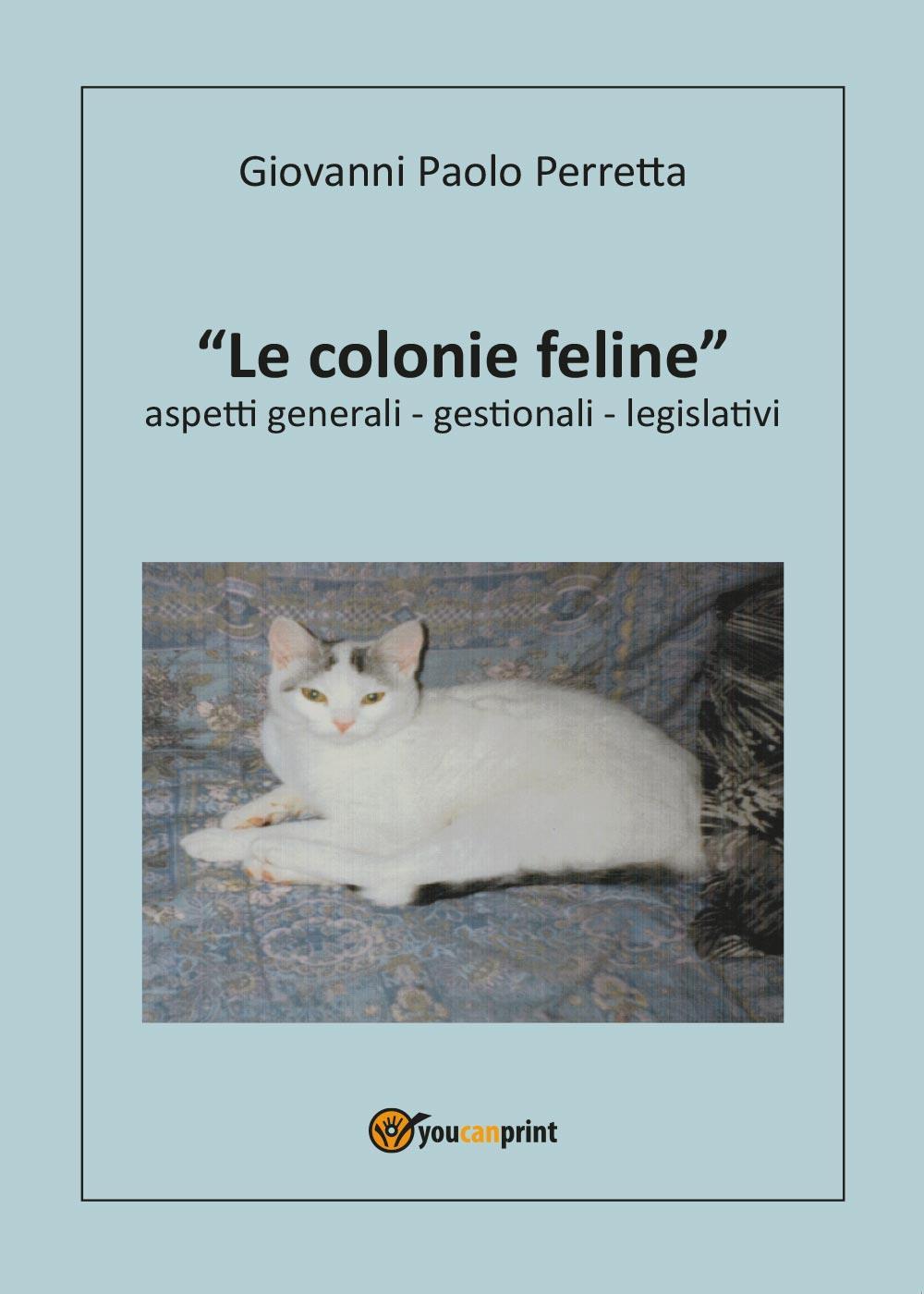 Le colonie feline aspetti generali, gestionali, legislativi