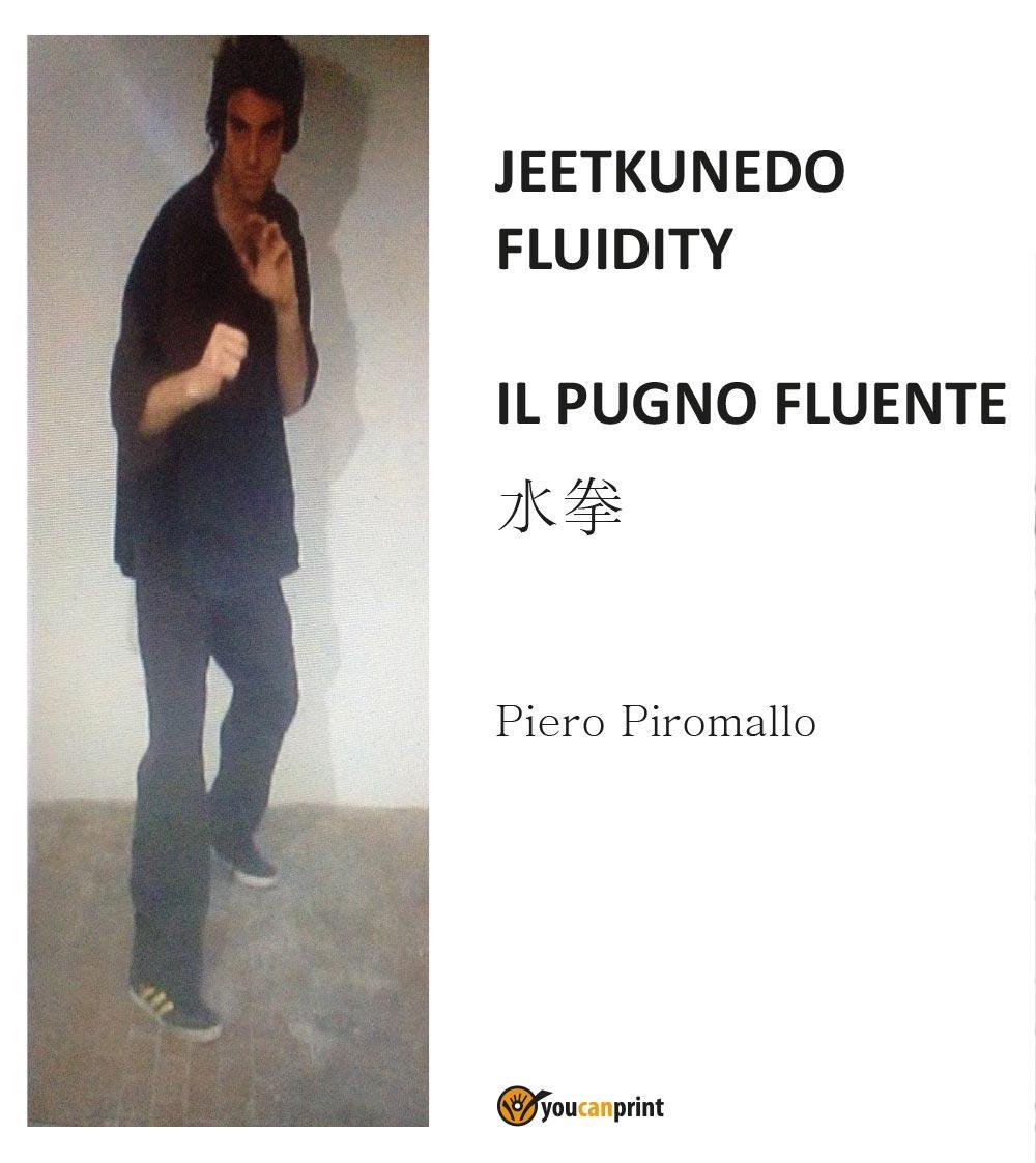 Jeetkunedo fluidity. Il pugno fluente