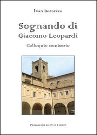 Sognando di Giacomo Leopardi. Colloquio semiserio