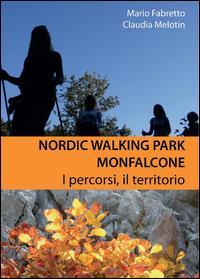 Nordic walking park Monfalcone. I percorsi, il territorio