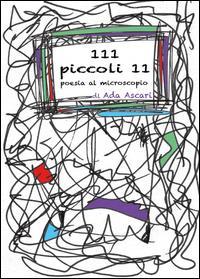 111 piccoli 11. Poesia al microscopio