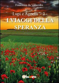 Lupi e Agnelli 2  -I Viaggi della Speranza