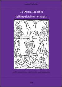 La danza macabra dell'Inquisizione cristiana