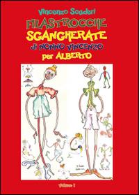 Filastrocche sgangherate di Nonno Vincenzo per Alberto Vol.1