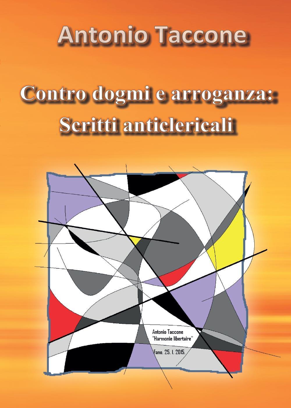 Contro dogmi e arroganza  Scritti anticlericali