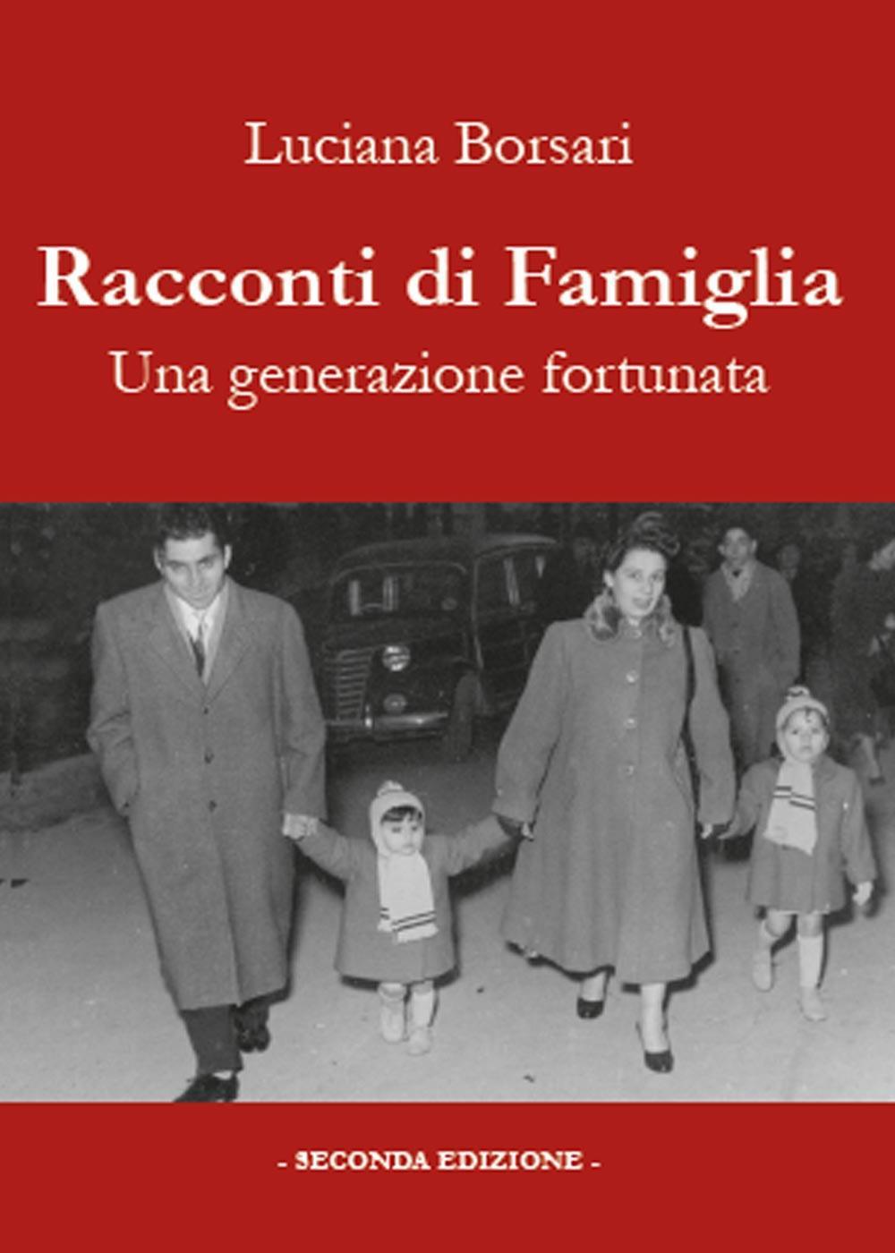 Racconti di famiglia - Una generazione fortunata