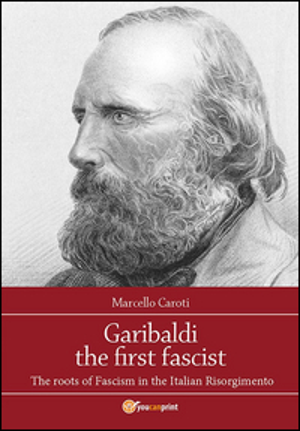 Garibaldi the first fascist