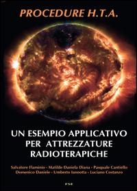 Procedure H.T.A. Un esempio applicativo per attrezzature radioterapiche