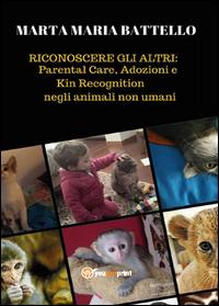 Riconoscere gli altri: parental care, adozioni e kin recognition negli animali non umani