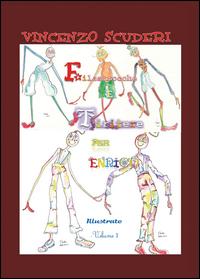 Filastrocche e Tiritere per Enrico. Illustrate. Volume 3
