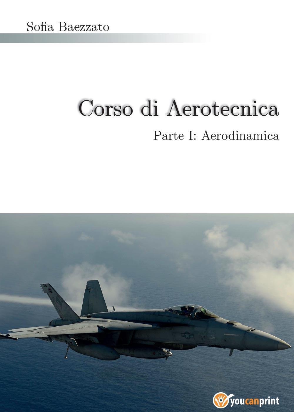 Corso di Aerotecnica Parte I: Aerodinamica
