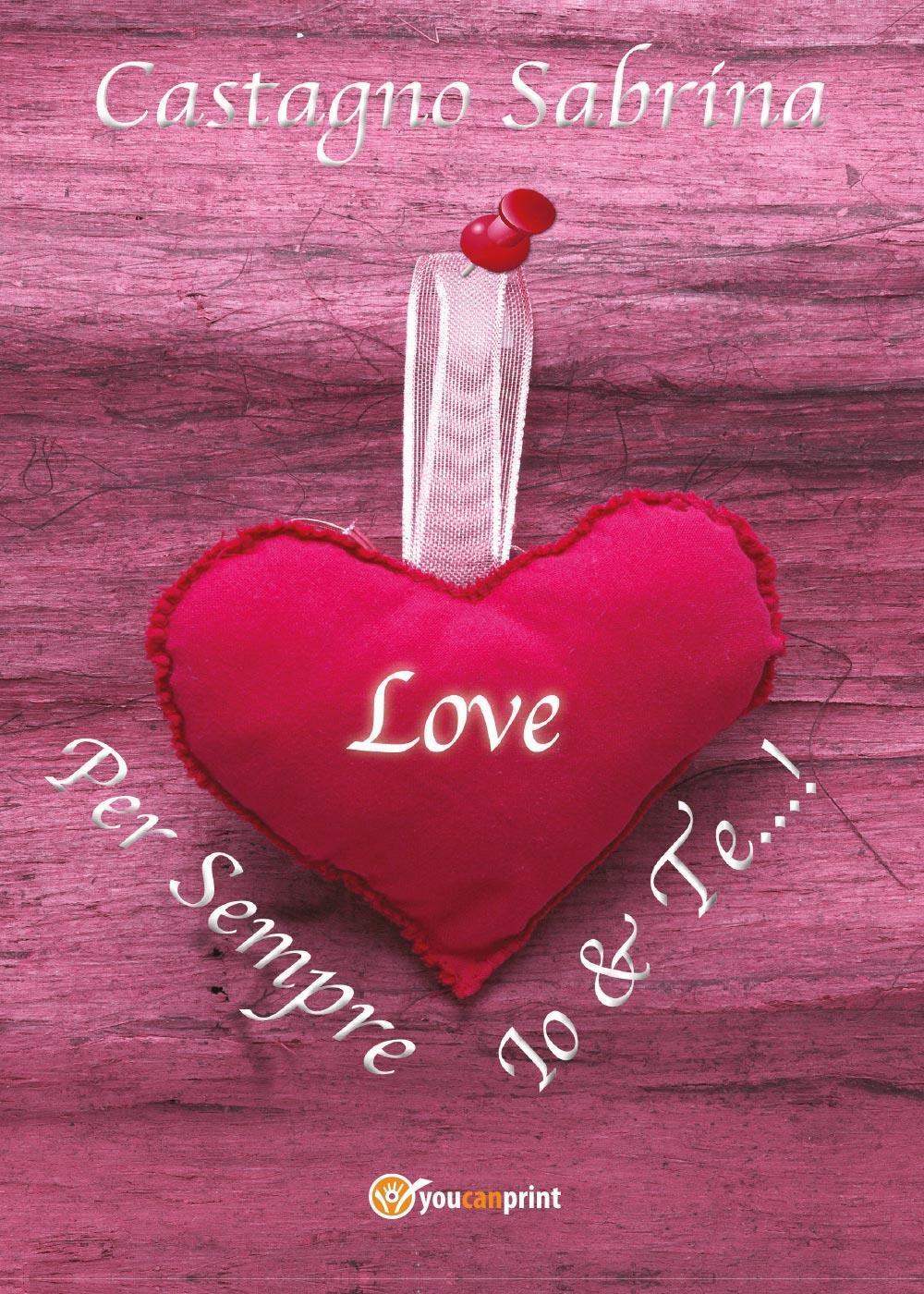 Per sempre Io&Te...!