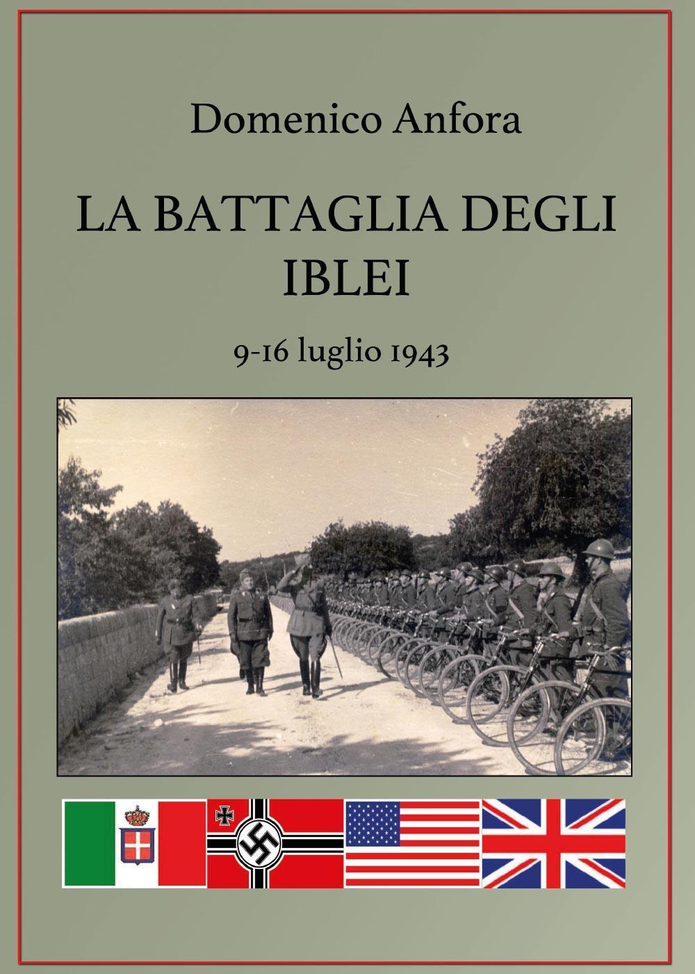 La battaglia degli Iblei. 9-16 luglio 1943